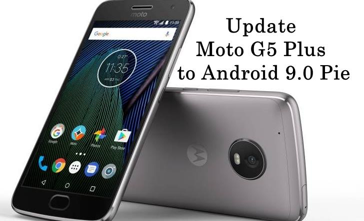 How to Update Moto G5 Plus to Android 9 0 Pie - Android Result