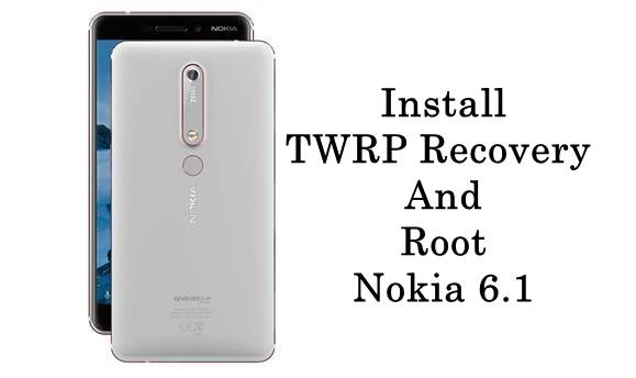 How to Install TWRP Recovery And Root Nokia 6 1 - Android Result