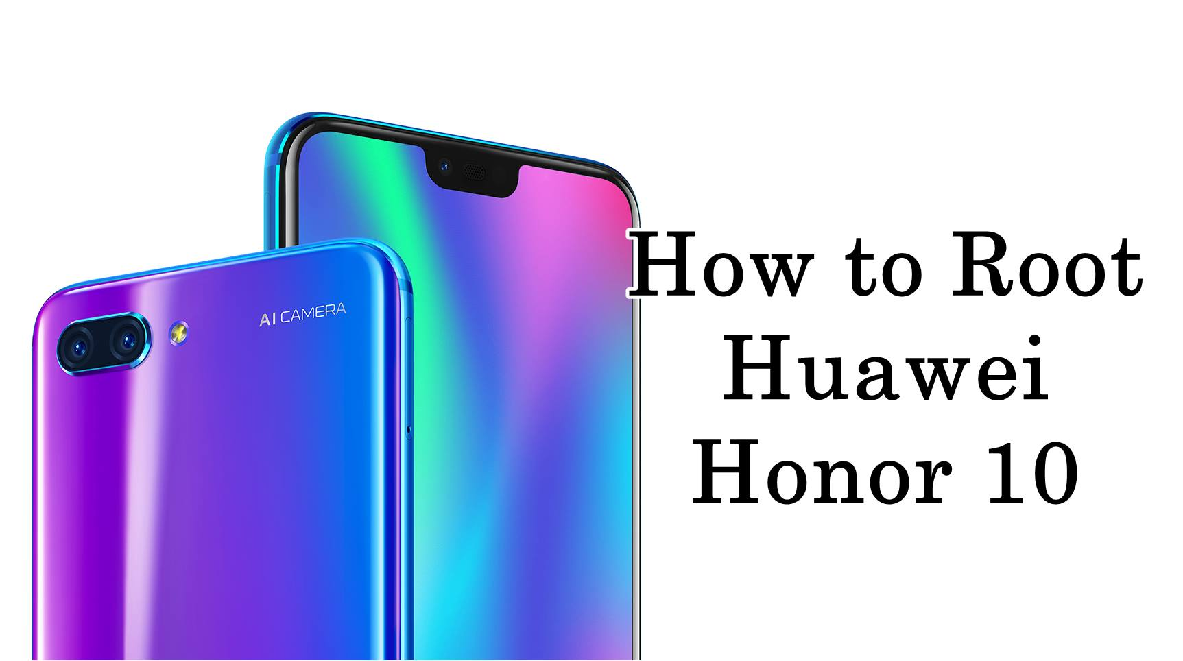 How to Root Huawei Honor 10 - Android Result