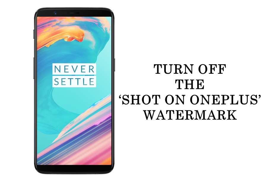 HOW TO TURN OFF THE 'SHOT ON ONEPLUS' WATERMARK - Android Result
