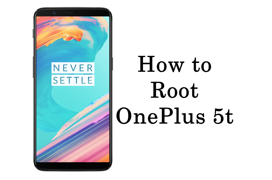 How to Unlock Bootloader, Install TWRP Recovery And Root OnePlus 5t