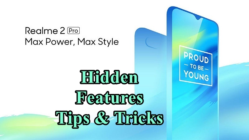 8 Best Realme 2 Pro Hidden Features, Tips and Tricks