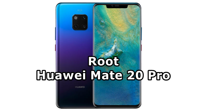 How to Install TWRP Recovery And Root Huawei Mate 20 Pro