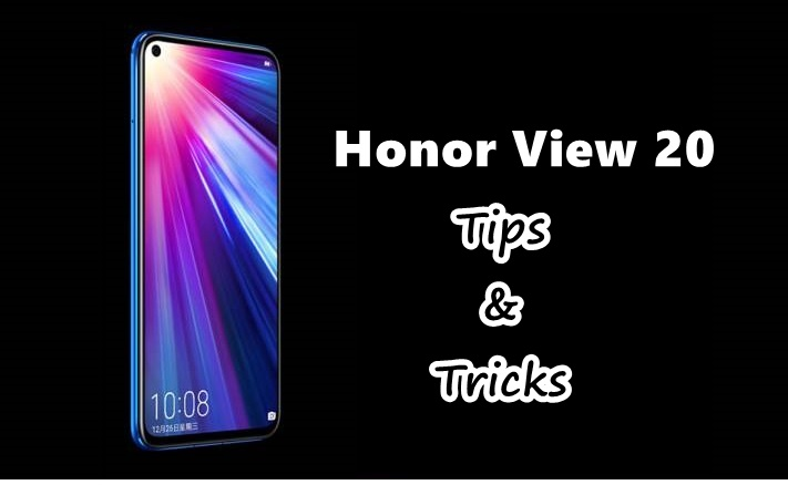 Honor View 20 Tips and Tricks and Hidden Features - Android