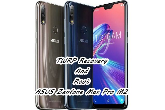 Root Zenfone Max Pro M2 Archives - Android Result
