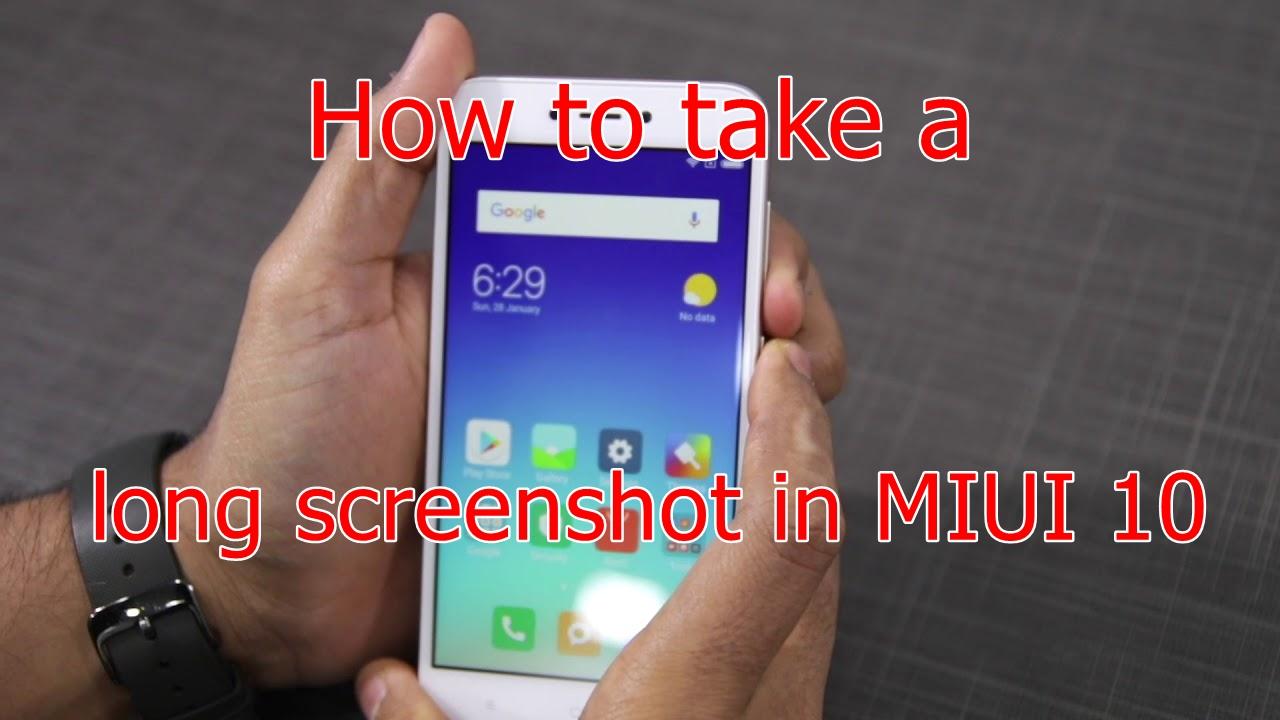 How to take a long screenshot in MIUI 10 Xiaomi phones