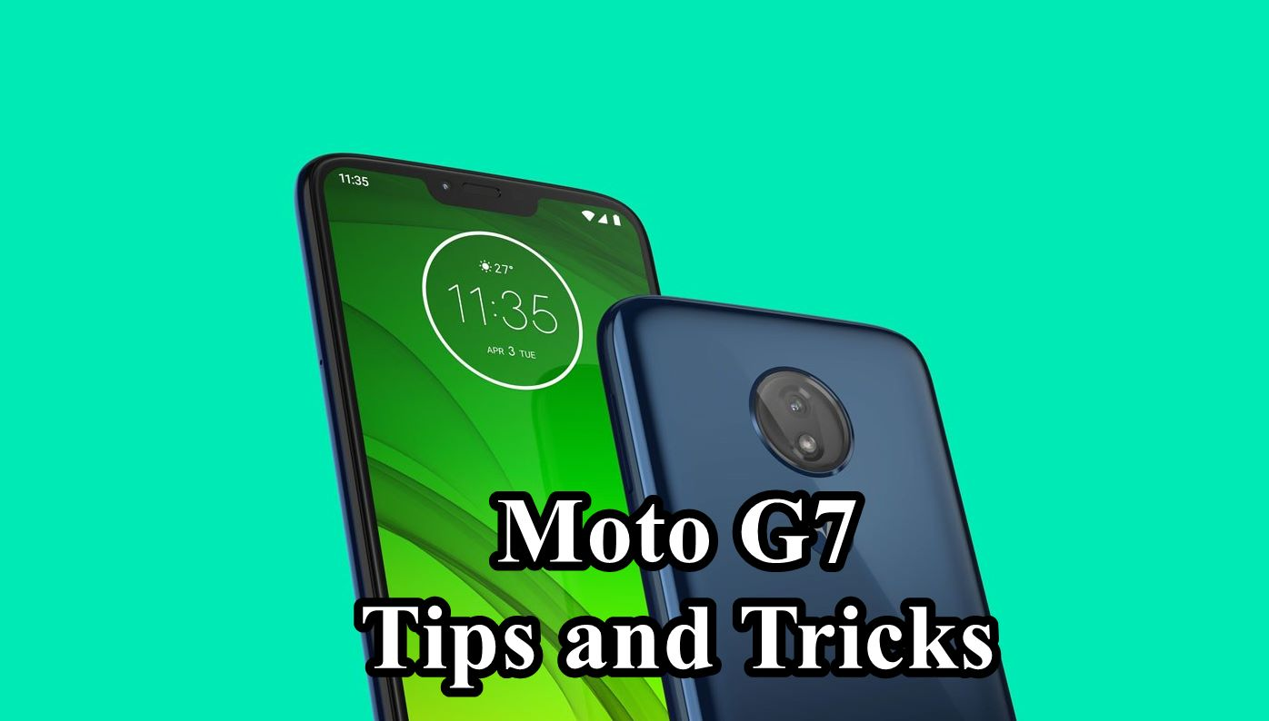 Moto G7 Tips and Tricks